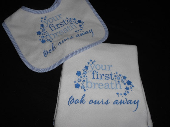 Boys Your First Breath Took Ours Away  Bib and  Burp Set