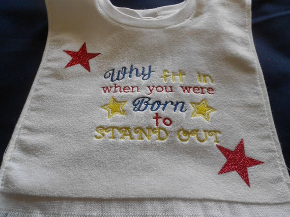 Born to stand out  Over the head  Bib