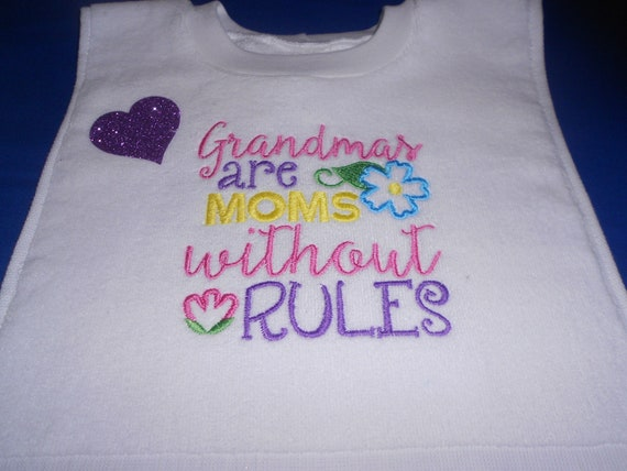 Grandmas are Moms without Rules  Over the head  Bib