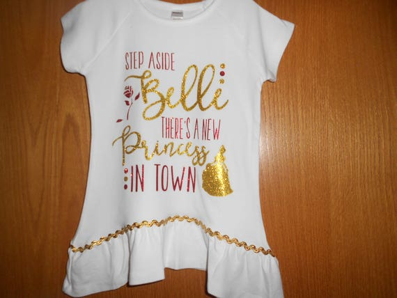Step Aside Belle there is a new Princess in town t Shirt