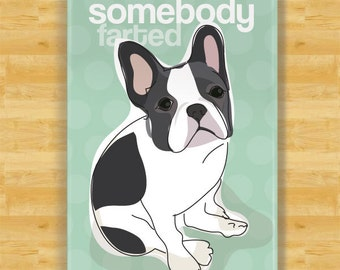 51b4ecd38d3 French Bulldog Magnet - Somebody Farted - Black and White French Bulldog  Gifts Fridge Refrigerator Dog Magnets