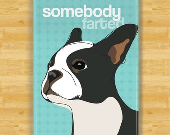 Boston Terrier Magnet - Somebody Farted - Boston Terrier Gifts Refrigerator  Fridge Dog Magnets 1f1d3d019c1c