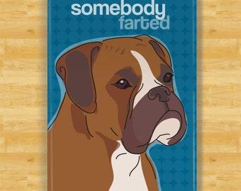 Boxer Dog Magnet - Somebody Farted - Boxer Dog Gifts Funny Fridge Magnets