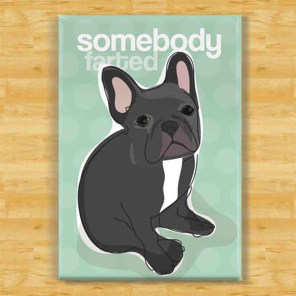 French Bulldog Fridge Magnet - Somebody Farted - Black French Bulldog Gifts Dog Refrigerator Fridge Magnets