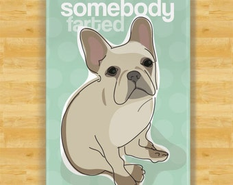 French Bulldog Refrigerator Magnet - Somebody Farted - Fawn French Bulldog Gifts Funny Dog Fridge Magnets