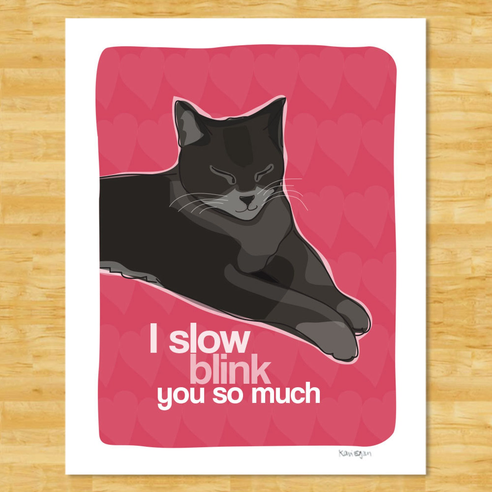 Cat Art Print - I Slow Blink You So Much