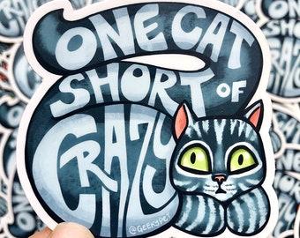 "One Cat Short of Crazy - 3"" vinyl sticker for cat lovers"
