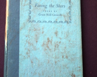 Two Books of Poetry by Grace Noll Crowell -Facing the Stars 1941 and Between Eternities 1944