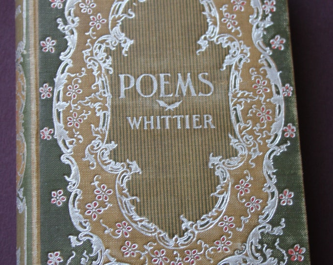 Poems - John G. Whittier- Published by H.M. Caldwell Circa 1900 ( but no printed date)