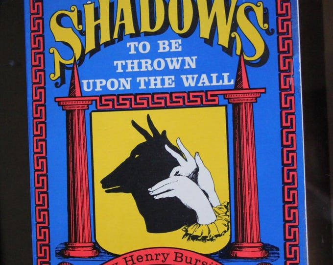 Vintage 1967 Reproduction of 1859 Hand Shadows to Be Thrown Upon the Wall by Henry Bursill Book