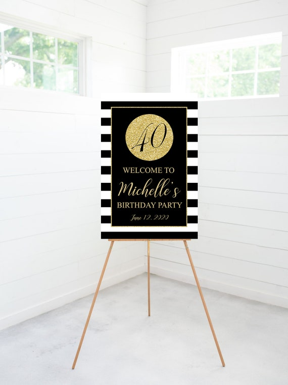 40th Birthday Party Welcome Sign Black White Gold Birthday