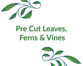 Pre Cut Leaves - Ferns - Vines - Backdrop Edition - set of 10