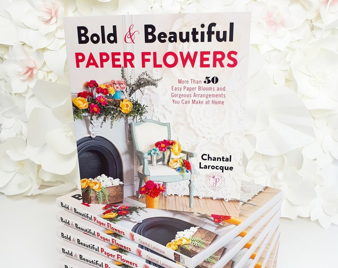 Featured listing image: NEW Book!  Bold & Beautiful Paper Flowers: More Than 50 Easy Paper Blooms and Gorgeous Arrangements You Can Make at Home