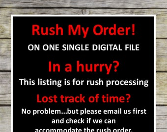 RUSH my order! I ran out of time! Please help!