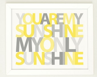 You Are My Sunshine Print, Nursery wall art Yellow and Gray, Nursery Decor, Nursery Wall Decor, You Make Me Happy When Skies Are Gray