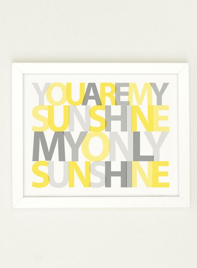 You Are My Sunshine Print Nursery wall art Yellow and Gray image 0