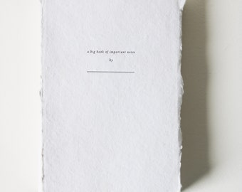 A Big Book of Important Notes, Letterpress Notebook on Handmade Paper
