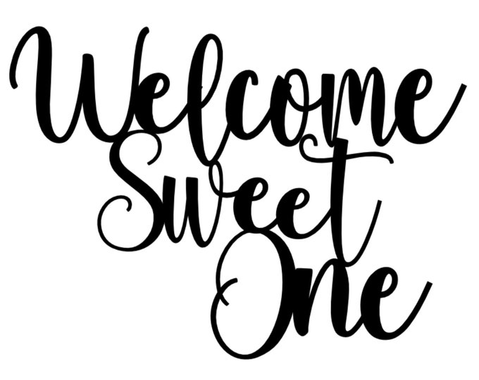 Welcome Sweet/Littlest One - SVG