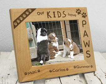 Personalized Dog - Cat - Pet Picture Frame Engraved on Wood - Dog Lover Christmas Gift - Our Kids Have Paws - Dogs - Cats Name Picture Frame