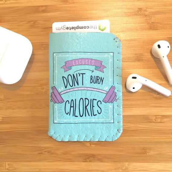 Gym Pass Card Holder, Gift for Women, Motivational Quote, Keep Fit Gift, Excuses Don't Burn Calories, Exercise Quote, Exercise Gift