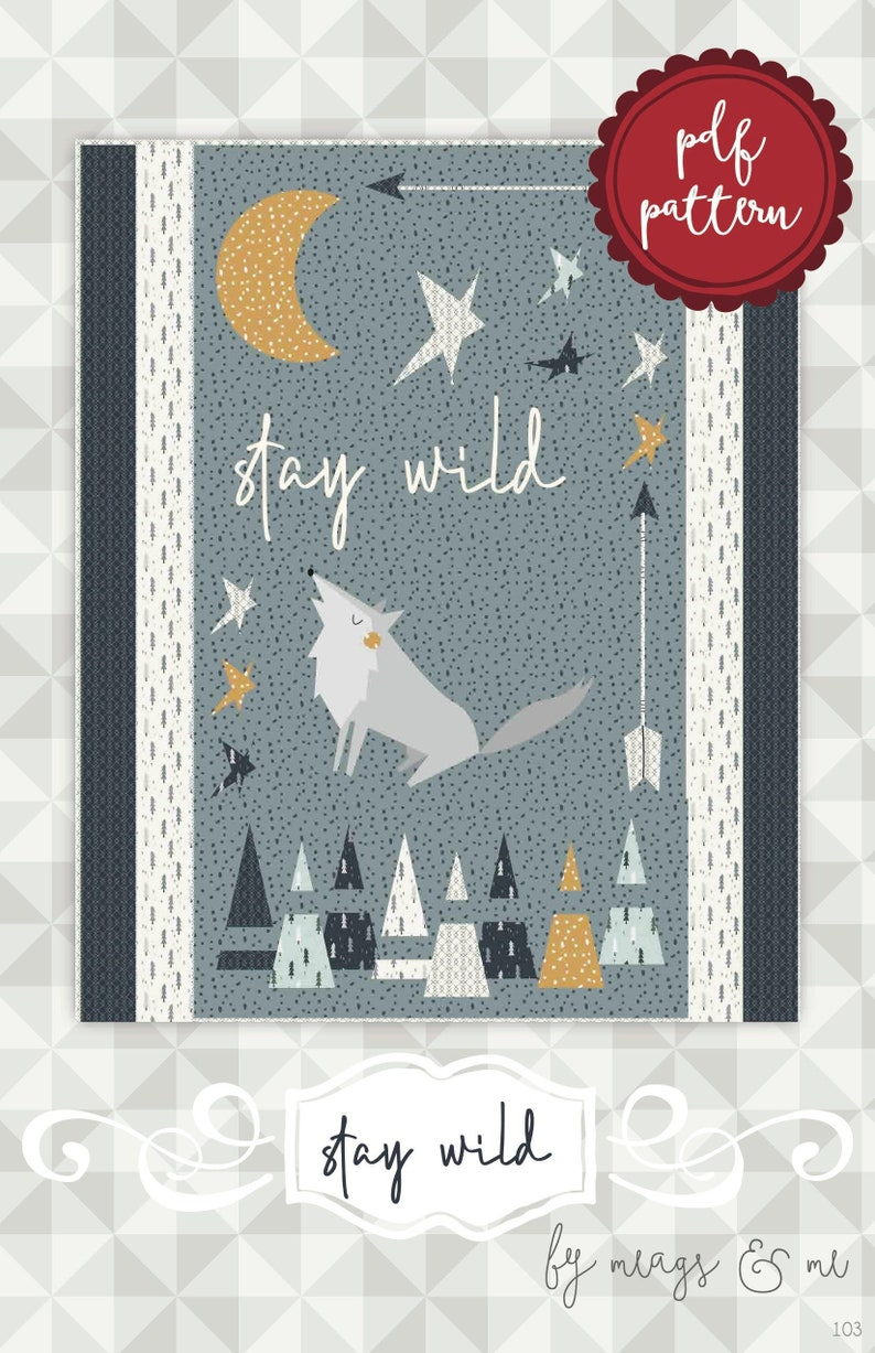 Instant Download Stay Wild. Applique and Embroidery Quilt image 0