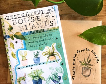House plant zine, covers all the basics, including watering, soil, light, humidity,