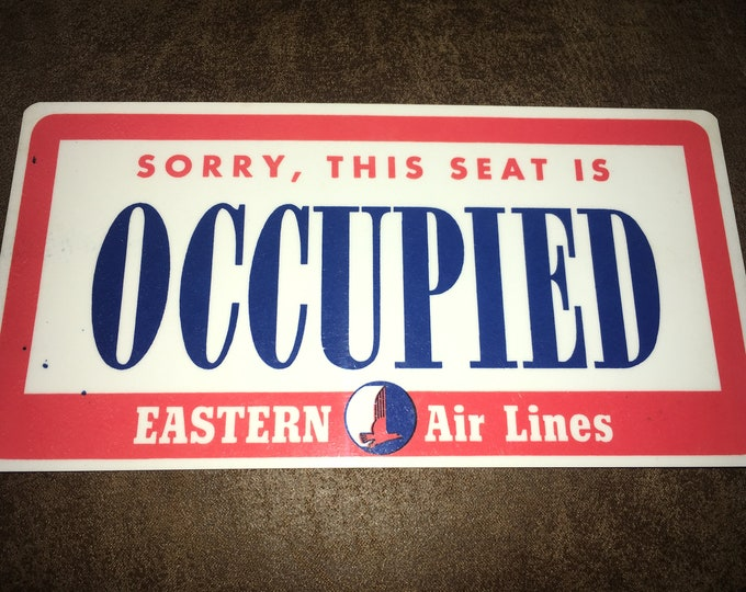 Vintage 1960s Eastern Airlines Occupied Seat Sign
