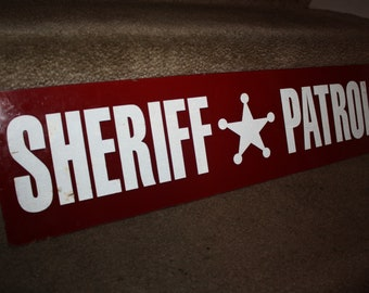 Vintage Sheriff Patrol Plexiglass Sign