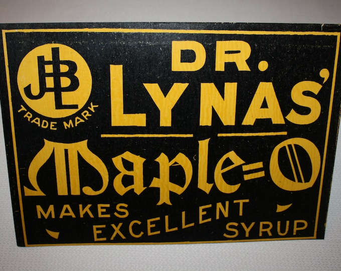 "Dr. Lynas' ""Maple=O"" Maple Syrup Sign; Vintage Advertising Sign"