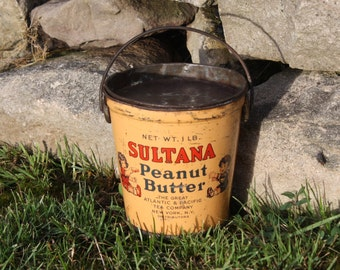 Antique 1 Pound Sultana Peanut Butter Tin Pail; Vintage Atlantic Pacific A & P Advertising