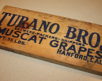 Antique Wooden Sign: Turano Bros. Muscat Grapes, Hanford, California