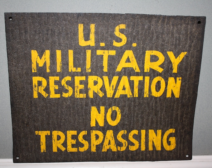 Vintage Sign: U.S. MILITARY RESERVATION, No Trespassing; Old Stock; NOS, Military Installation Boundry Warning Sign; Man Cave Decor