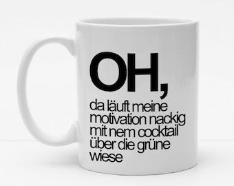 Spruch Tasse   OH Motivation Läuft   Cooler Becher   Kaffeetasse   Bedruckt mit Motiv   Typo   Kollegen   Büro   Leben Humor   Sehr Lustig