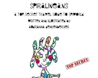 Spiralineans: A top Secret Travel Guide to Spiworld