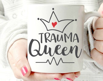 Trauma Queen mug. Nurse Mug, Nurse Gifts, Gifts for Nurse, Nurse Coffee Mug, Nurse Appreciation, ER Mug, Registered Nurse Mug, Nurse Cup
