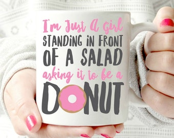 Just a girl standing in front of a salad asking it to be a donut mug, Notting hill.  Gift for Her, Sassy Mug, no diet Mug, pink sprinkles