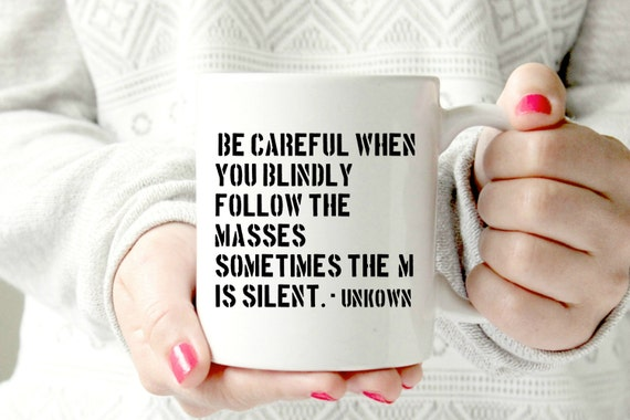 Be Careful When You Follow The Masses Quote The M Is Etsy