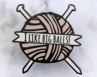 I Like Big Balls | Enamel Pin Badge | Funny Knitting Gift | Gift For Knitters | Knitting Accessories | Pink and Black Enamel Badge