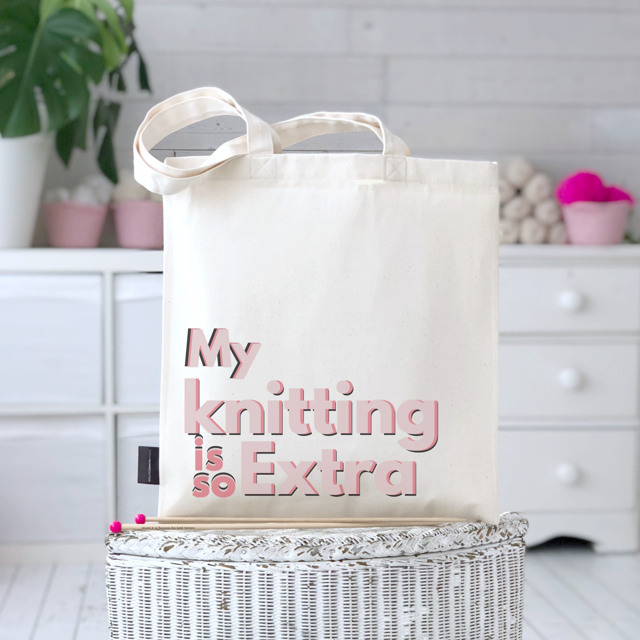 Funny Knitting Bag My Knitting Is So Extra Knitting Tote Etsy