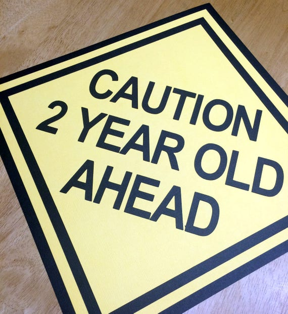Caution Sign Party 2 Year Old Ahead 1 3