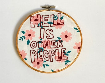 Sartre/'s Hell is Other People Framed Embroidery