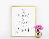 Tis So Sweet to Trust in Jesus / Encouraging Print / Hymn Printable /Written Calligraphy Print Digital Download Size 8 x 10