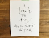 I Touch the Sky When My Knees Hit the Ground Hand Written Calligraphy Print Digital Download Size 8 x 10