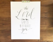 The Lord Goes Before You Deuteronomy 31:8 Calligraphy Print Digital Download Size 8 x 10