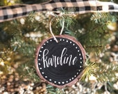 Wood Slice Custom Name Ornament / Handwritten Name Ornament / Chalkboard Ornament / Personalized Ornament / Baby's First Ornament