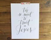 Tis So Sweet to Trust in Jesus Written Calligraphy Print Digital Download Size 8 x 10