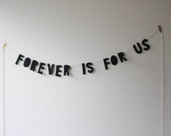 felt handmade banner. FOREVER is FOR US - hanging sign, decor, wall hanging, inspirational sign, interior decor, home design, party banner