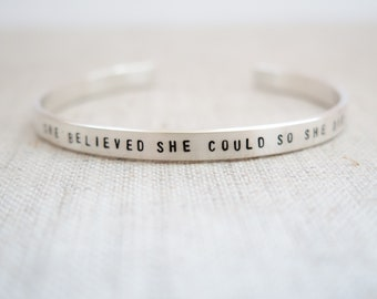 She Believed She Could So She Did - Solid Sterling Silver Cuff  Bracelet - Hand Stamped with Personalization Option by Betsy Farmer Designs