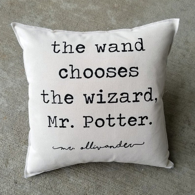 The Wand Chooses the Wizard - Harry Potter pillow.