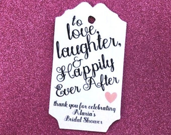 Love, Laughter, and Happily Ever After custom tag, bridal shower, weddings, wedding shower, bachelorette party, party favors, favor tales